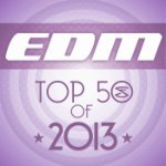Top 50 EDM Songs of 2013