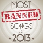 50 Most Banned Songs of 2013