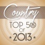 Top 50 Country Songs of 2013