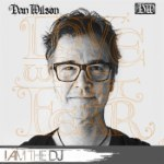 Dan Wilson: I Am The DJ