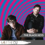 The Black Keys: I Am The DJ