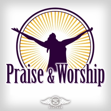 'Praise and Worship' Station  on Slacker Radio