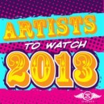 Artists To Watch 2013