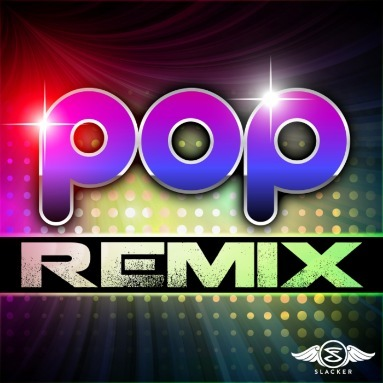 'Pop Remix' Station  on Slacker Radio