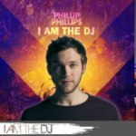 Phillip Phillips: I Am The DJ