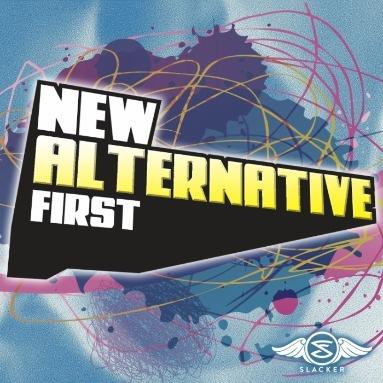 'New Alternative First' Station  on Slacker Radio
