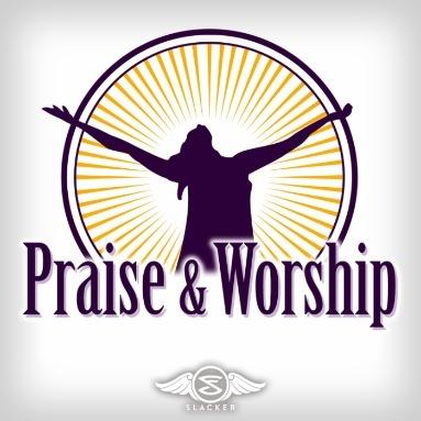 'Praise and Worship' Station  on Slacker Radio