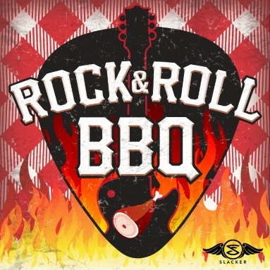 'Rock & Roll BBQ' Station  on Slacker Radio
