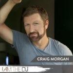Craig Morgan: I Am The DJ