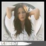 Sara Evans: I Am The DJ