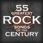 55 Greatest Rock Songs of the Century