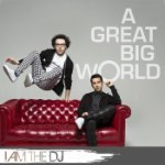 A Great Big World: I Am The DJ