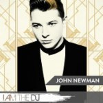 John Newman: I Am The DJ