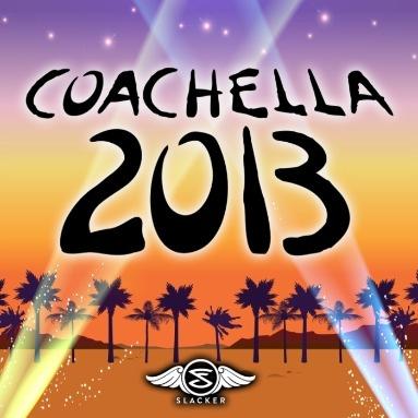 'Coachella 2013' Station  on Slacker Radio