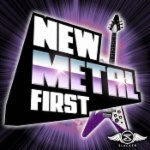 New Metal First