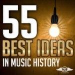 55 Best Ideas In Music History