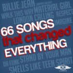 66 Songs That Changed Everything