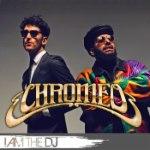 Chromeo: I Am The DJ