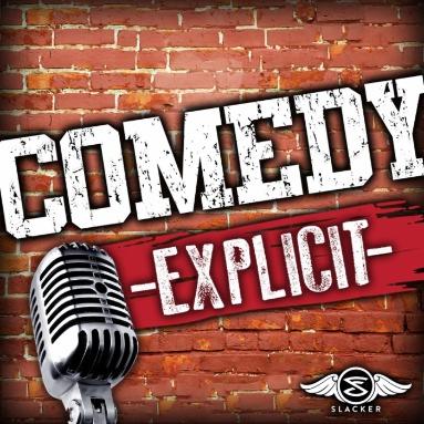 'Comedy [Explicit]' Station  on Slacker Radio