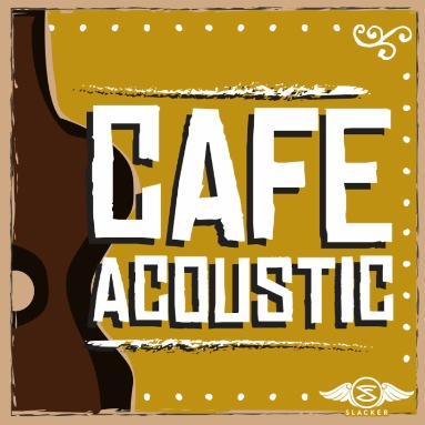 'Café Acoustic' Station  on Slacker Radio