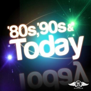 ''80s, '90s & Today' Station  on Slacker Radio