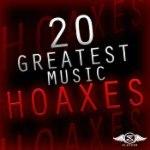 20 Greatest Music Hoaxes