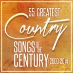 55 Greatest Country Songs of the Century